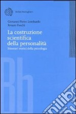 La costruzione scientifica della personalit. Itinerari storici della psicologia libro di Lombardo Giovanni P. - Foschi Renato