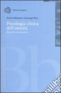 Psicologia clinica dell'obesità. Ricerche e interventi. Con CD-ROM libro di Molinari Enrico - Riva Giuseppe