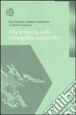 Alla scoperta della crittografia quantistica