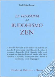 La filosofia del buddhismo zen libro di Izutsu Toshihiko
