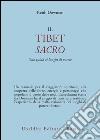 Il Tibet sacro. Una guida ai luoghi di potere libro