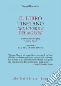 Il libro tibetano del vivere e del morire libro di Sogyal (Rinpoche)