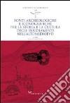 Fonti archeologiche e iconografiche per la storia e la cultura degli insediamenti nell'alto Medioevo libro