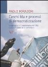 Caschi blu e processi di democratizzazione. Le operazioni di peacekeeping dell'ONU e la promozione della democrazia libro