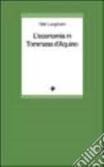 L'economia in Tommaso d'Aquino libro di Langholm Odd