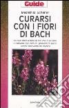 Curarsi con i fiori di Bach libro