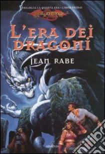 L'era dei dragoni. La quinta era. DragonLance (1) libro di Rabe Jean