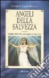 Angeli della salvezza. Storie vere dell'Arcangelo Michele libro