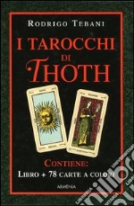 I tarocchi di Thoth. Le 78 chiavi dei grandi misteri. Con gadget libro di Tebani Rodrigo