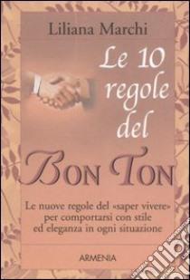 Le dieci regole del bon ton libro marchi unilibro - Le regole del bon ton a tavola ...