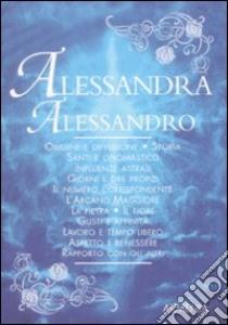 Alessandra-Alessandro libro di Mattiuzzi Antonia