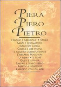 Piera-Piero-Pietro libro di Mattiuzzi Antonia