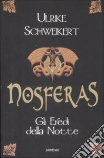 Nosferas. Gli eredi della notte libro di Schweikert Ulrike