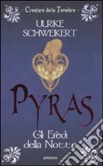 Pyras. Gli eredi della notte