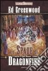 Le spade di Dragonfire. I cavalieri di Myth Drannor. Forgotten realms (2) libro