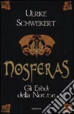 Nosferas. Gli eredi della notte