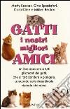 Gatti, i nostri migliori amici libro