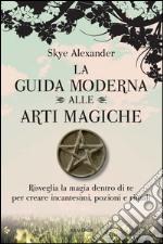La guida moderna alle arti magiche libro