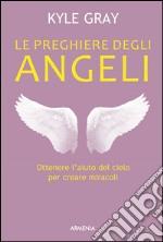 Le preghiere degli angeli libro