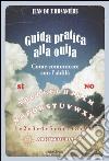 Guida pratica alla ouija. Come comunicare con l'aldilà libro