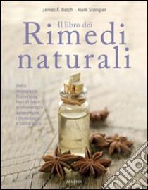 Il libro dei rimedi naturali libro di Balch James - Stengler Mark