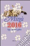 Minù. Agenda del gatto 2016 libro