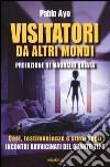 Visitatori da altri mondi. Casi, testimonianze e studi sugli incontri ravvicinati del quarto tipo libro