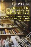 I registri akashici. Accedere alle memorie universali per scoprire la storia della propria anima libro