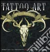 Tattoo art. Ispirazioni con l'inchiostro per colorare il tuo corpo libro