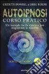 Autoipnosi. Corso pratico. Con CD Audio libro