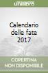Calendario delle fate 2017 libro