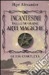 Incantesimi delle moderne arti magiche libro