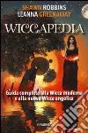 Wiccapedia. Una guida completa alla Wicca moderna e alla nuova Wicca Angelica libro