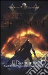 Il Dio Storpio. La caduta di Malazan. Ediz. illustrata. Vol. 10 libro