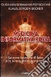 Medicina informativa russa. Le nove tecniche di base e la loro applicazione pratica libro