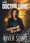 Le leggende di River Song. Doctor Who libro