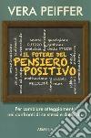 Il potere del pensiero positivo libro