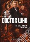 La città infetta. Doctor Who libro