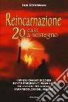 Reincarnazione. 20 casi a sostegno libro