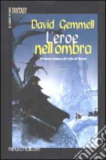 L'eroe nell'ombra libro di Gemmell David