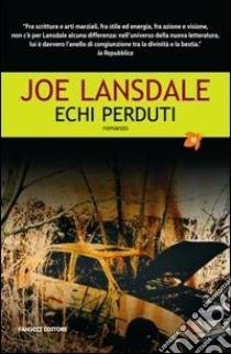 Echi perduti libro di Lansdale Joe R.