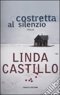 Costretta al silenzio libro di Castillo Linda