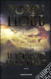 Il rifugio del drago libro di Hobb Robin
