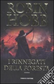 I rinnegati della foresta libro di Hobb Robin