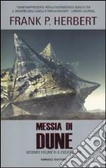 Messia di Dune. Il ciclo di Dune (2) libro