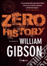 Zero history libro di Gibson William