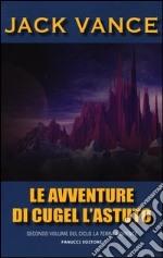 Le avventure di Cugel l'astuto. La terra morente (2) libro