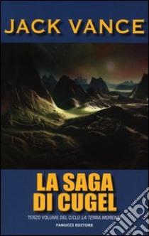 La saga di Cugel. La terra morente (3) libro di Vance Jack