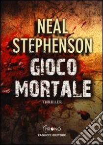 Gioco mortale libro di Stephenson Neal