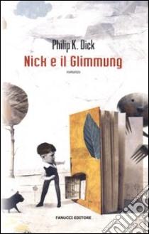 Nick e il glimmung libro di Dick Philip K.